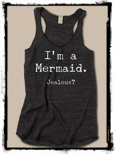 I'm a Mermaid Jealous Girls Ladies Heathered Tank Top Shirt silkscreen screenprint Alternative Apparel on Etsy, $22.69 AUD