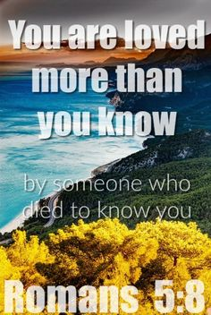 You are loved more than you know by someone who died to know you. Does God Love Me? 5 Important Things To Know