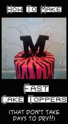 How to make Fast Cake Toppers that are ready to use immediately! by lynne