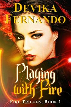 Playing with Fire: Book 1 of the FIRE Trilogy (Elemental Paranormal Romance) by Devika Fernando http://www.amazon.com/dp/B00LYMQ9NK/ref=cm_sw_r_pi_dp_DZSfxb0GKX49Q