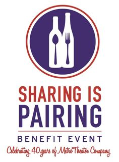 Its back! SHARING IS PAIRING, benefitting Metro Theater Company education programs