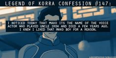 Legend of Korra Confession #147 from lokconfession.tumblr - The real Mako was a great [voice] actor and a cool guy.  *sniffle*