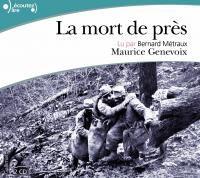 Details pour La mort de près / Maurice Genevoix
