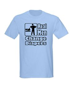 Take a look at this Light Blue Real Men Change Diapers Tee by CafePress on #zulily today!