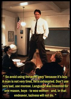 """Language was invented for one reason - to woo women."" Robin Williams in ""Dead Poet's Society"" one of the best movies I have ever seen! OH CAPTAIN, MY CAPTAIN! Robin Williams, Great Quotes, Quotes To Live By, Inspirational Quotes, Awesome Quotes, Motivational, Interesting Quotes, Uplifting Quotes, Citations Film"