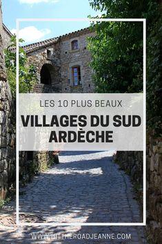 Les 10 plus beaux villages du Sud Ardèche - Culture travel Road Trip France, France Travel, Travel Destinations Beach, Places To Travel, Cool Places To Visit, Places To Go, Travel Trailer Interior, Places Worth Visiting, Beaux Villages