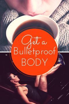 Learn how to get a Bulletproof Body with these simple steps! #healthy #diet #fitness