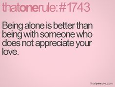And living alone is easier than living with someone and being lonely.