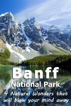 Banff National Park in Canada: 4 Natural Wonders that will blow your mind away (plus a fifth recommendation!)