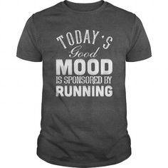 Todays Good Mood Is Sponsored By Running