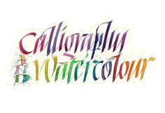 ConnieFurgason: Calligraphy and Watercolour -- I love the way she transitions through the entire spectrum in just 3 words!
