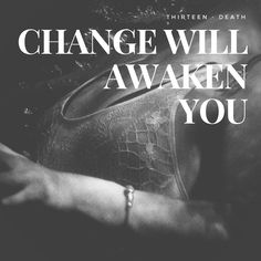 Motto of the Day, Death: Change will awaken you
