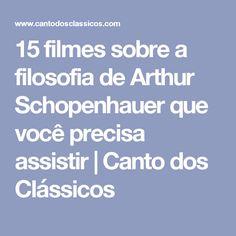 15 filmes sobre a filosofia de Arthur Schopenhauer que você precisa assistir | Canto dos Clássicos