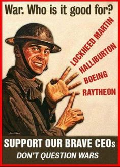 """""""War. Who is it good for? Lockheed Martin. Halliburton. Boeing. Raytheon. Support our brave CEOs; don't question wars"""""""