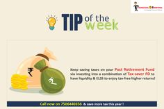 Keep saving taxes on your post rertirement fund via investing into a combination of Tax-saver  FD  to have liquidity & ELSS to enjot tax-free higher returns ! Call 7506440356 & save more tax this year !