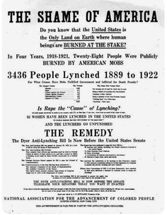 """""""The Shame of America - Do you know that the United States is the Only Land on Earth where human beings are BURNED AT THE STAKE?"""" NAACP flyer promoting the Dyer anti-lynching bill. Black History Facts, African American History, Black History Month, World History, History Books, Thomas Jefferson, Black Power, By Any Means Necessary, Thing 1"""