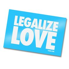 Blue Bumper Sticker Legalize Love