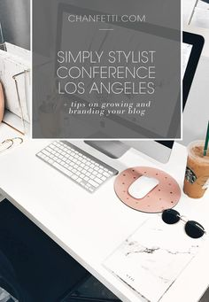 The inside scoop on the blogger and influencer, Simply Conference in LA, + key points about growing and branding your blog!