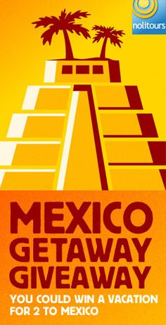 Win a Mexico Getaway from Nolitours
