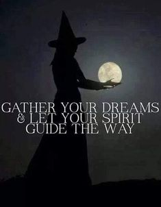 Gather Your Dreams….(The Witch Said What? Witch Quotes, Magic Quotes, Which Witch, Blessed, Practical Magic, Magic Spells, Spirit Guides, Book Of Shadows, Wiccan
