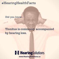 #Tinnitus and #HearingLoss usually go hand-in-hand! #HearingHealthFact
