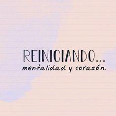 REINICIANDO... Mentalidad y corazón. Inspirational Phrases, Motivational Phrases, Positive Vibes, Positive Quotes, Words Quotes, Me Quotes, Affirmations, Cute Spanish Quotes, Love Phrases