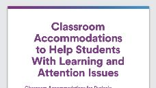 Graphic of Classroom Accommodations to Help Students With Learning and Attention Issues