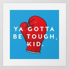 Toughen Up Kid by TyHink Inspiration Quote