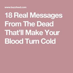 18 Real Messages From The Dead That'll Make Your Blood Turn Cold