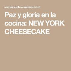 Paz y gloria en la cocina: NEW YORK CHEESECAKE