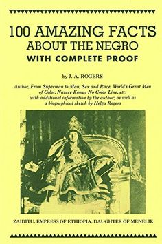 100 Amazing Facts About the Negro with Complete Proof: A Short Cut to The World History of The Negro: Classic collection of black history and trivia Black History Books, Black History Facts, Black Books, African American Books, History Education, Historical Quotes, Historical Pictures, African American History, Social Science