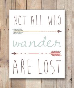 Not All Who Wander Are Lost Tolkien Quote by JustPeachyPrintables
