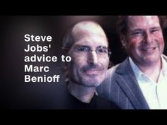 Steve Jobs gave Marc Benioff this advice, changed his life - YouTube