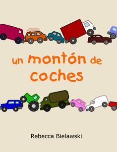 Buy Un Monton de Coches by Rebecca Bielawski and Read this Book on Kobo's Free Apps. Discover Kobo's Vast Collection of Ebooks and Audiobooks Today - Over 4 Million Titles! Great Books, My Books, Rhyming Pictures, Children's Picture Books, Traffic Light, Bedtime Stories, Childrens Books, This Book, Author