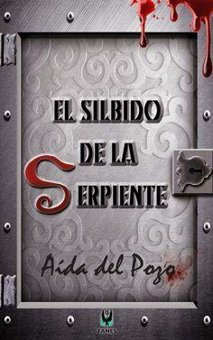 Los libros de Dánae: El silbido de la serpiente.- Aída del Pozo
