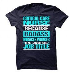 Awesome Tee For Critical Care Nurse #shirt #Tshirt. MORE INFO => https://www.sunfrog.com/No-Category/Awesome-Tee-For-Critical-Care-Nurse-89622724-Guys.html?60505