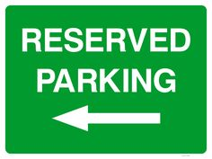 This parking notice directs road traffic to the left towards a reserved parking space on your site This sign features white helvetica font text on a green background with a white arrow pointing to the left Reserved Parking Signs, Left Arrow, Sign Solutions, Arrow Signs, Parking Space, Green Backgrounds