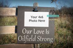 Oilfield Decor Photo Clip Sign Our Love Is Oilfield