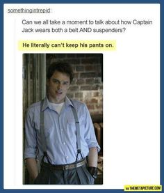 Funny pictures about Captain Jack's suspenders. Oh, and cool pics about Captain Jack's suspenders. Also, Captain Jack's suspenders. Captain Jack Harkness, Bae, John Barrowman, Don't Blink, Torchwood, David Tennant, Dr Who, Superwholock, Mad Men