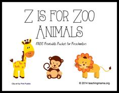 Z is for Zoo Animals -- Letter Z Printables Pinned by SOS Inc. Resources http://pinterest.com/sostherapy.