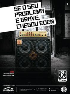 Anúncio para revista // Cliente: Eden Bass Amplification (Proshows) // Agência: ACME Propaganda // Criação: Bruno Knop