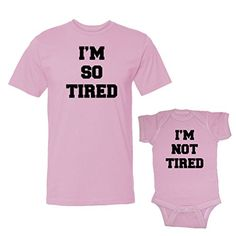 We Match! I'm So Tired & I'm Not Tired Matching Adult T-Shirt & Baby Bodysuit Set (12M Bodysuit, Adult T-Shirt Medium, Pink) We Match! http://www.amazon.com/dp/B0158PQC7G/ref=cm_sw_r_pi_dp_LVkcwb0GDGKE0