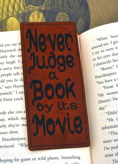 Never Judge a Book by its Movie - Bookmark, Quote, Betwixt the Pages, Custom, Customized, Student, Bookworm