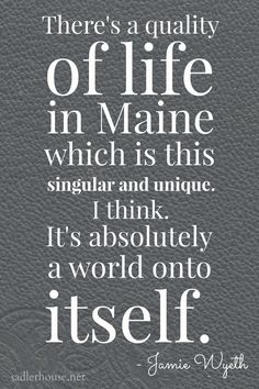 Jamie Wyeth said about Maine ... Quotes