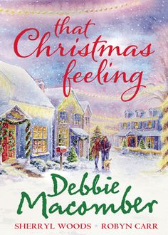 Book Cover of That Christmas Feeling by Debbie Macomber, Sherryl Woods, Robyn Carr (ISBN: 9781408957615)