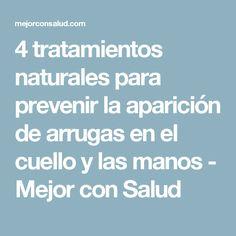 4 tratamientos naturales para prevenir la aparición de arrugas en el cuello y las manos - Mejor con Salud