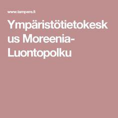 Ympäristötietokeskus Moreenia- Luontopolku Geography, Biology, Life Science