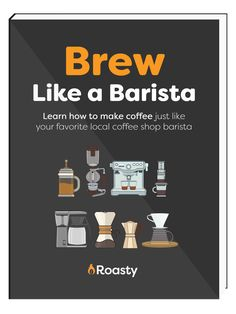 Brew Like a Barista - Learn how to make coffee just like your favorite local coffee shop barista
