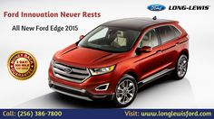 Are you looking to buy new ford car? The all new Ford Edge 2015, astonishing performance with three powerful engines, Adaptive cruise control, lane keeping system, front 180 degree camera and more. Call: (256) 386-7800 or visit our website.