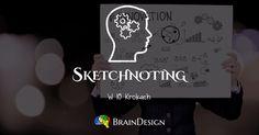 Sketchnoting w 10 Krokach - http://www.braindesign.pl/rozwoj/sketchnoting-w-10-krokach/